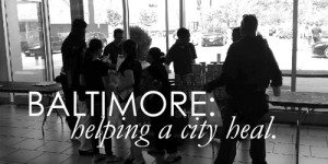 Baltimore: Helping a City Heal
